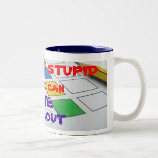 Usted no puede fijar estúpido taza de café de dos colores