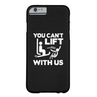 Usted no puede levantar con nosotros funda barely there iPhone 6
