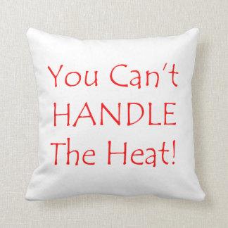Usted no puede manejar el texto del rojo del calor cojín