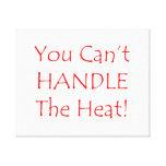 Usted no puede manejar el texto del rojo del calor lona envuelta para galerias