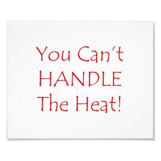 Usted no puede manejar el texto del rojo del calor impresión fotográfica