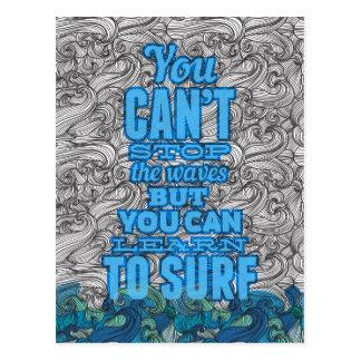Usted no puede parar las ondas sino que usted postales