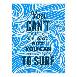 Usted no puede parar las ondas sino que usted tarjetas postales