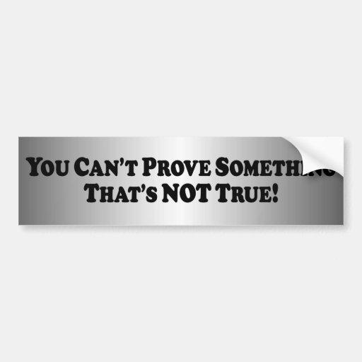 Usted no puede probar algo - básico pegatina de parachoque