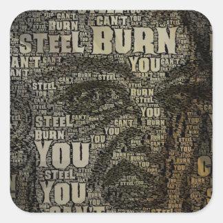 Usted no puede quemar el acero pegatina cuadrada