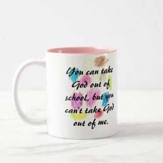 Usted no puede sacar a dios de mí taza de café