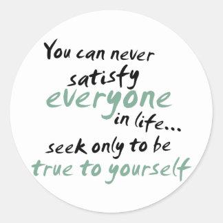 Usted no puede satisfacer cada uno en vida pegatinas redondas