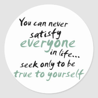 Usted no puede satisfacer cada uno en vida pegatina redonda