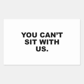 Usted no puede sentarse con nosotros pegatina rectangular