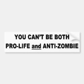 Usted no puede ser antiabortista y Anti-Zombi Etiqueta De Parachoque