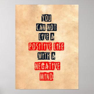 Usted no puede vivir una vida positiva con mente póster