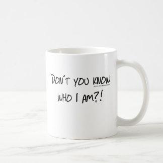 ¿Usted no sabe quién soy? Taza