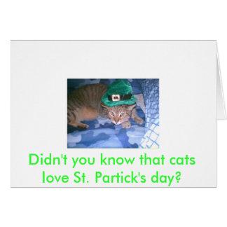 ¿Usted no sabía que los gatos aman día del St. Pat Felicitacion