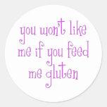 Usted no tendrá gusto de mí si usted me alimenta pegatina redonda