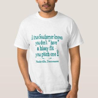 Usted no tiene camiseta cabida Hissy del valor de