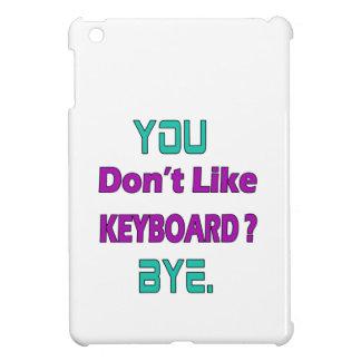 Usted no tiene gusto del teclado