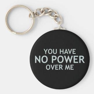 Usted no tiene ningún poder sobre mí llavero redondo tipo pin