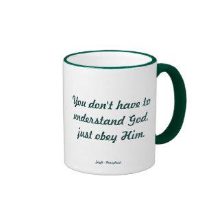 Usted no tiene que entender a dios, apenas lo obed tazas de café