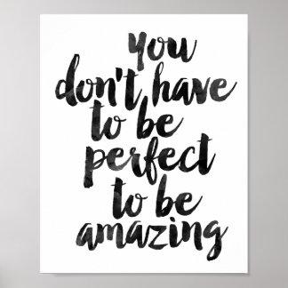 Usted no tiene que ser perfecto ser asombroso póster