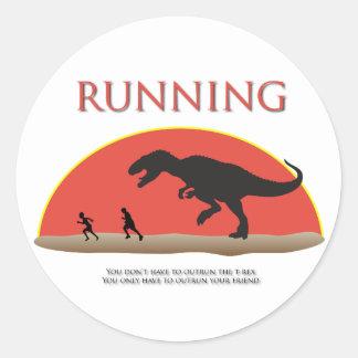 Usted no tiene que superar el T-Rex Pegatina Redonda