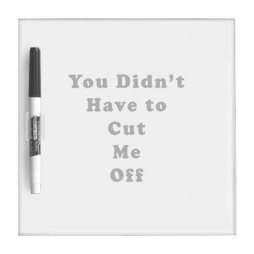 usted no tuvo que cortarme de negro del tonelero pizarra