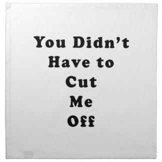 usted no tuvo que cortarme de negro del tonelero servilleta
