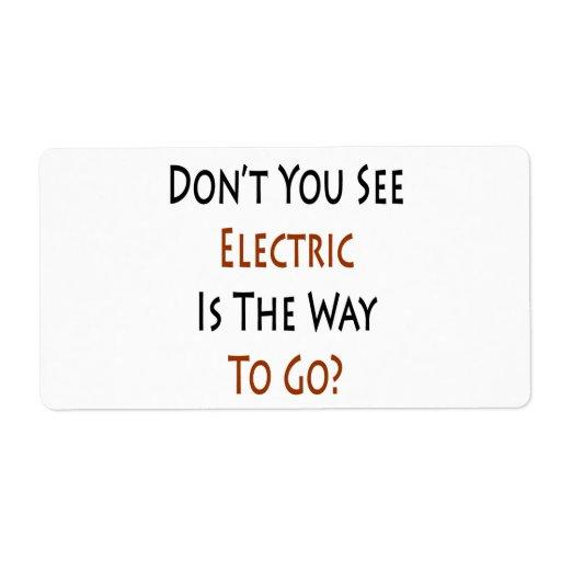 Usted no ve eléctrico es la manera de ir etiquetas de envío