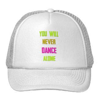 Usted nunca bailará el gorra solo