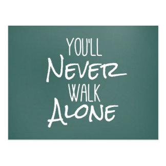 Usted nunca caminará cita sola postal