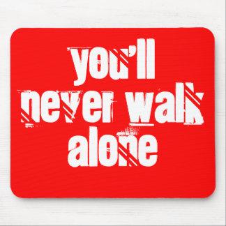 Usted nunca caminará solamente tapete de raton
