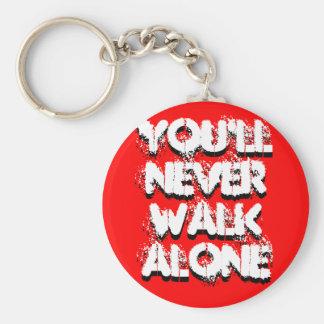 Usted nunca caminará solamente, usted nunca camina llavero redondo tipo pin