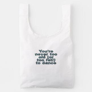Usted nunca es demasiado viejo (o demasiado gordo) bolsa reutilizable