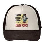Usted nunca es solo con un robot del asesino gorro