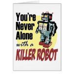 Usted nunca es solo con un robot del asesino felicitación