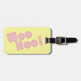 ¡Usted oscila ¡WooHoo Etiqueta De Equipaje