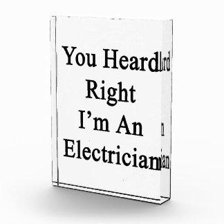 Usted oyó que a la derecha soy electricista