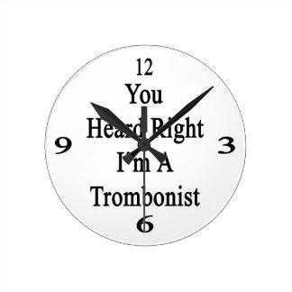 Usted oyó que a la derecha soy trombón reloj redondo mediano