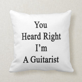 Usted oyó que a la derecha soy un guitarrista almohada