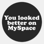Usted parecía mejor en Myspace Pegatinas Redondas