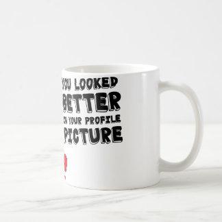 Usted parecía mejor en su imagen del perfil de la  tazas