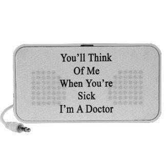 Usted pensará en mí cuando usted está enfermo yo notebook altavoz