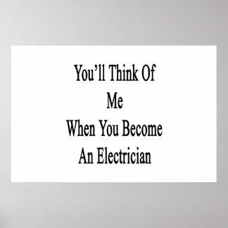 Usted pensará en mí cuando usted hace electricista póster