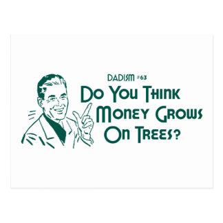 ¿Usted piensa el dinero crece en árboles? (Dadism Postal