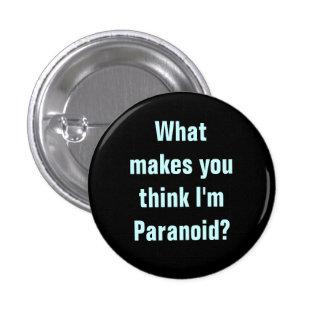 Usted piensa que soy botón paranoico