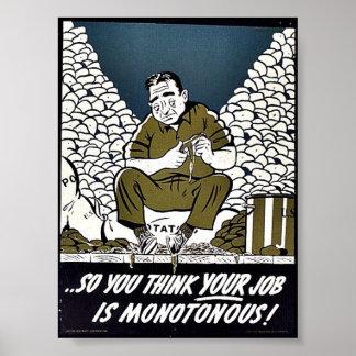 Usted piensa tan que su trabajo es monótono poster