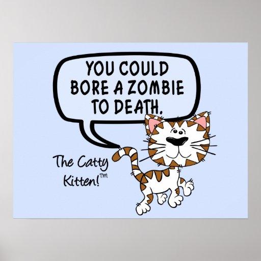 Usted podría aburrir a un zombi a la muerte poster