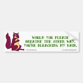 Usted por favor respiraría la otra manera… pegatina de parachoque