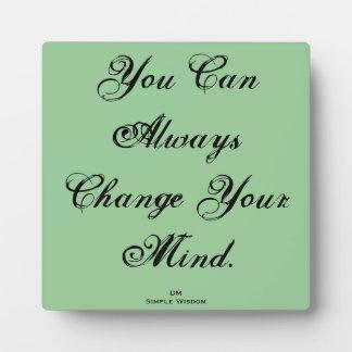 """""""Usted puede cambiar siempre placa de su mente"""""""