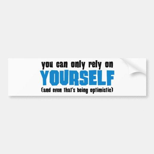 Usted puede confiar solamente en sí mismo etiqueta de parachoque