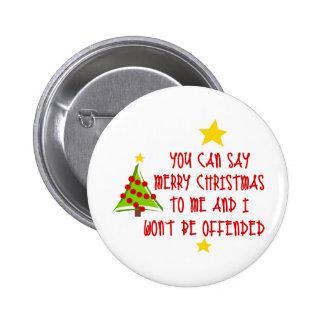 Usted puede decir Felices Navidad Pin Redondo De 2 Pulgadas